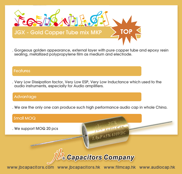 jb Capacitors Company Top series of High-end Audio capacitors-- JGX