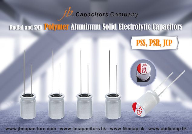 jb Capacitors—Radial and SMD Polymer Aluminum Solid Electrolytic Capacitors